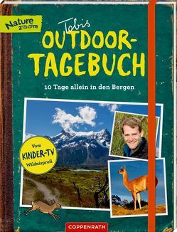 Tobis Outdoor-Tagebuch 10 Tage allein in den Bergen von Ohmann,  Tobias, Wetzel,  Jutta