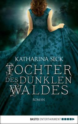 Tochter des dunklen Waldes von Seck,  Katharina