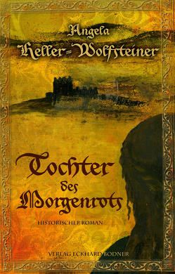 Tochter des Morgenrots von Heller-Wolfsteiner,  Angela