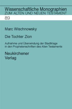 Tochter Zion von Breytenbach,  Cilliers, Janowski,  Bernd, Kratz,  Reinhard Gregor, Lichtenberger,  Hermann, Wischnowsky,  Marc