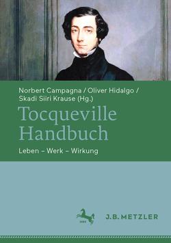 Tocqueville-Handbuch von Campagna,  Norbert, Hidalgo,  Oliver, Skadi Siiri,  Krause