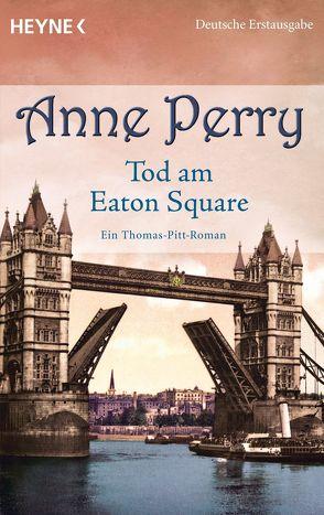 Tod am Eaton Square von Perry,  Anne, Schatzhauser,  K.