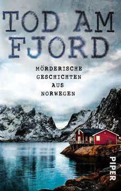 Tod am Fjord von Haefs,  Gabriele, Hartmann-Butt,  Kerstin, Hildebrandt,  Christel, Krummacher,  Annika, Rüegger,  Lotta, Wolandt,  Holger
