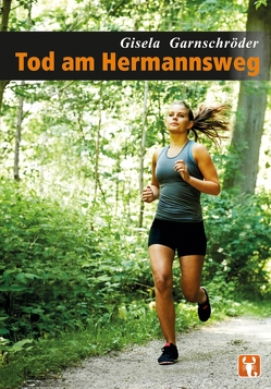 Tod am Hermannsweg von Garnschröder,  Gisela