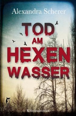 Tod am Hexenwasser von Scherer,  Alexandra
