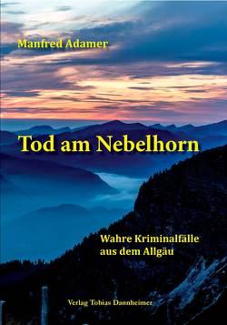 Tod am Nebelhorn von Adamer,  Manfred