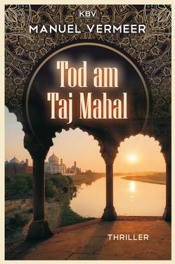 Tod am Taj Mahal von Vermeer,  Manuel