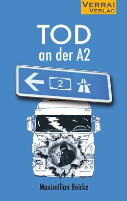 Tod an der A2 von Reicke,  Maximilian