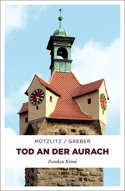 Tod an der Aurach von Greber,  Bernd, Mützlitz,  Henning