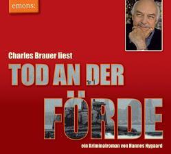 Tod an der Förde – Charles Brauer liest von Brauer,  Charles, Nygaard,  Hannes