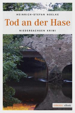 Tod an der Hase von Noelke,  Heinrich-Stefan
