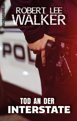 Tod an der Interstate von Walker,  Robert Lee