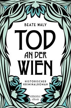 Tod an der Wien von Maly,  Beate