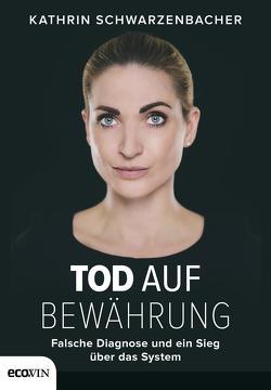 Tod auf Bewährung von Schwarzenbacher,  Kathrin