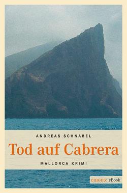 Tod auf Cabrera von Schnabel,  Andreas