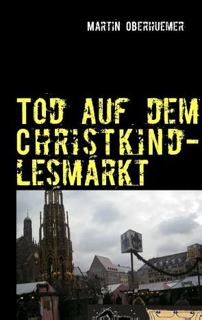 Tod auf dem Christkindlesmarkt von Oberhuemer,  Martin