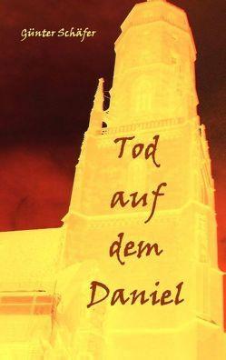 Tod auf dem Daniel von Schäfer,  Günter