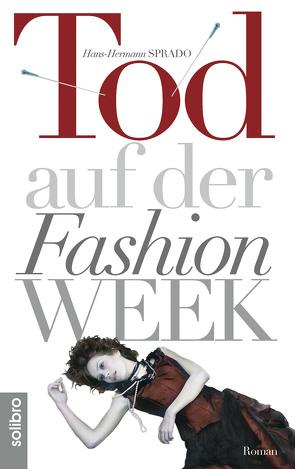 Tod auf der Fashion Week von Hamburg,  Diddo Ramm-DRDCC, Sprado,  Hans-Hermann