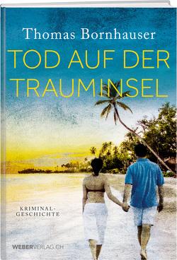 Tod auf der Trauminsel von Bornhauser,  Thomas