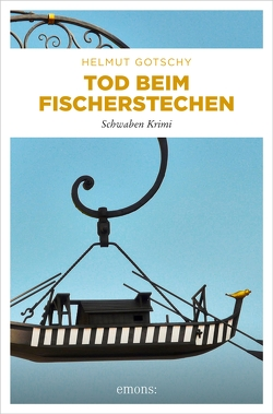 Tod beim Fischerstechen von Gotschy,  Helmut
