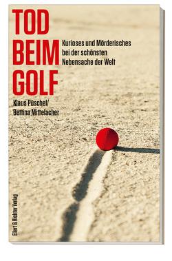Tod beim Golf von Mittelacher,  Bettina, Püschel,  Klaus