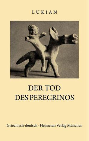 Tod des Peregrinos von Lukian, Nestle,  Wilhelm