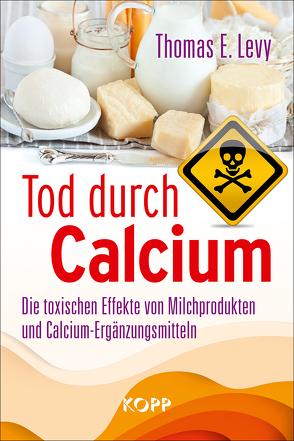 Tod durch Calcium von Levy,  Thomas E.