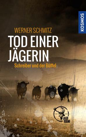 Tod einer Jägerin von Schmitz,  Werner
