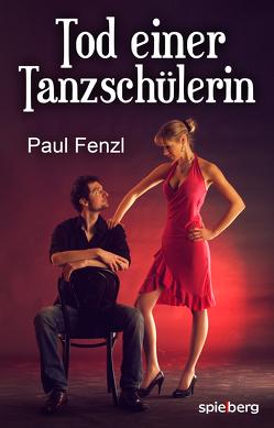 Tod einer Tanzschülerin von Fenzl,  Paul