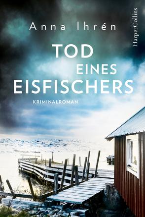 Tod eines Eisfischers von Ackermann,  Ulla, Ihrén,  Anna