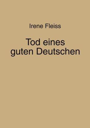 Tod eines guten Deutschen von Fleiss,  Irene