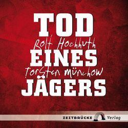 Tod eines Jägers von Hochhuth,  Rolf, Münchow,  Torsten