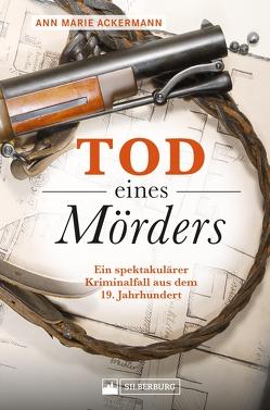 Tod eines Mörders von Ackermann,  Ann Marie