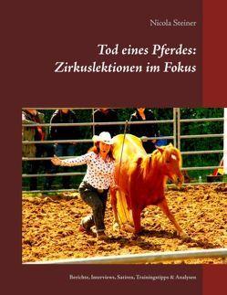 Tod eines Pferdes: Zirkuslektionen im Fokus von Steiner,  Nicola