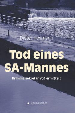 Tod eines SA-Mannes von Heymann,  Dieter