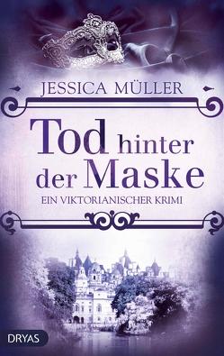 Tod hinter der Maske von Müller,  Jessica