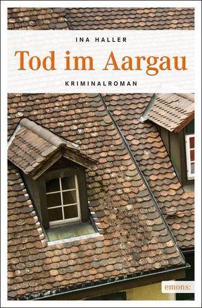 Tod im Aargau von Haller,  Ina