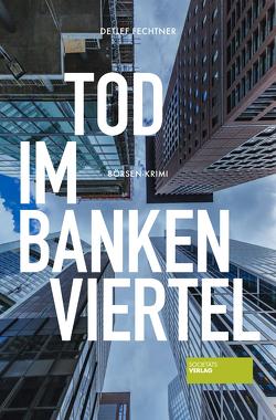 Tod im Bankenviertel von Fechtner,  Detlef