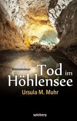 Tod im Höhlensee von Muhr,  Ursula M.