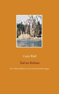 Tod im Krötsee von Wolf,  Carla