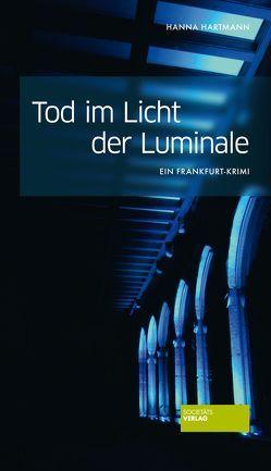 Tod im Licht der Luminale von Hartmann,  Hanna