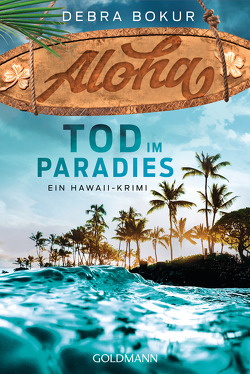 Aloha. Tod im Paradies von Bokur,  Debra, Koonen,  Angela