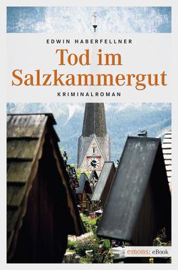Tod im Salzkammergut von Haberfellner,  Edwin