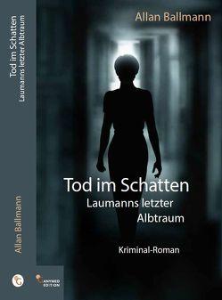 Tod im Schatten von Ballmann,  Allan