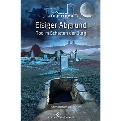 Tod im Schatten der Burg – Eisiger Abgrund von Heck,  Jule