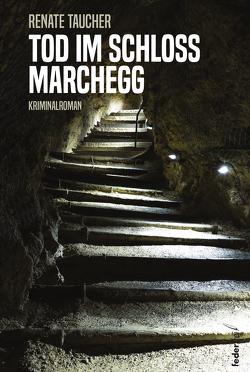 Tod im Schloss Marchegg von Taucher,  Renate
