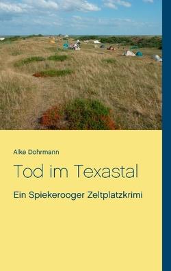Tod im Texastal von Dohrmann,  Alke