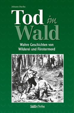 Tod im Wald von Dachs,  Johann