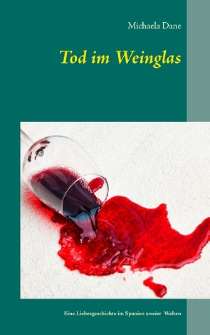 Tod im Weinglas von Dane,  Michaela