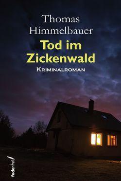 Tod im Zickenwald von Himmelbauer,  Thomas